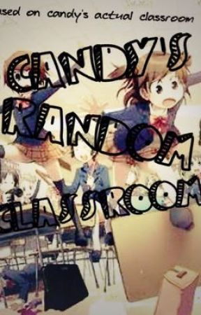 Random Classroom (Candy) [COMPLETED] by Cute_And_Sweet_Candy