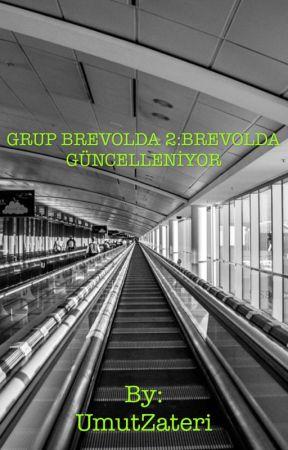 GRUP BREVOLDA 2:BREVOLDA GÜNCELLENİYOR by UmutZateri