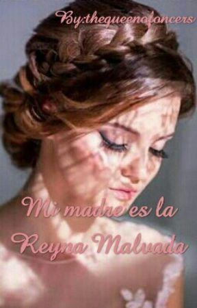Mi Madre Es La Reyna Malvada by thequeenofoncers