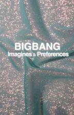 BIGBANG Imagines and Prefrences by pureyoongism