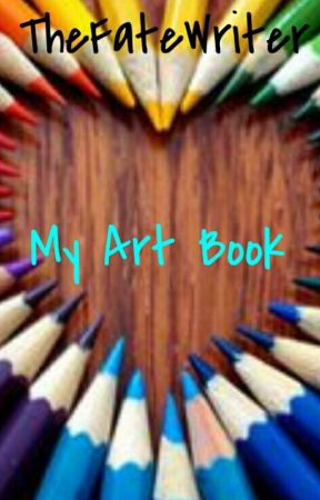 My Art Book by TheFateWriter