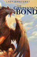 The Gryphon's Bond by LadyJennifer97