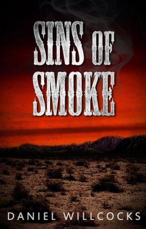 Sins of Smoke by DanielWillcocks