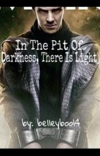 In The Pit of Darkness, There is Light by shutupkelley