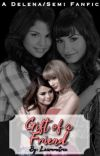 Gift Of A Friend [Demi Lovato and Selena Gomez - Delena/Semi fanfic] cover