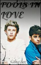 Fools In Love *Ziall Fanfiction* (Finished) by Niallercakes