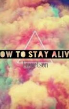 How To Stay Alive by Empetson