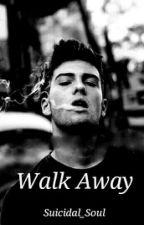 Walk Away (BoyxBoy) by Suicidal_Soul