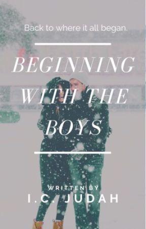Beginning With The Boys by ICJudah