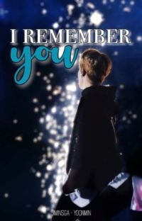 i remember you. »yoonmin cover