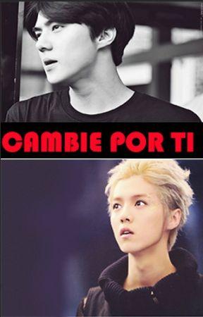 Cambie por ti (Hunhan) by yoyilove12