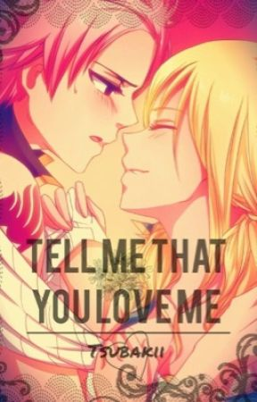 Tell Me That You Love Me by Tsubakii