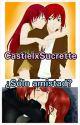CastielxSucrette-¿Sólo Amistad? by Sucast-Love-Cdm