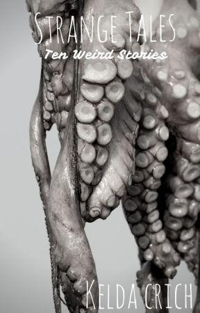 Strange Tales: Ten Weird Stories by DeborahWalker7