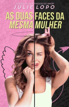 As Duas Faces da Mesma Mulher - DEGUSTAÇÃO by juli2908