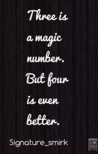 Three is a magic number. But four is even better. by signature_smirk