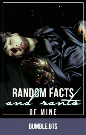 Random Facts and Rants   myself by bumble_bts