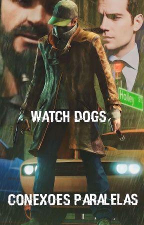 Watch Dogs: Conexões Paralelas (Concluída) by WllTK5