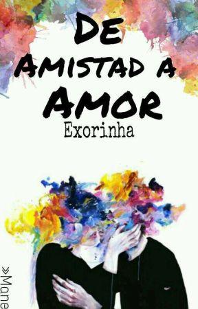 De Amistad A Amor »Exorinha« by __mxne