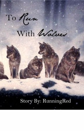 To Run With Wolves by RunningRed