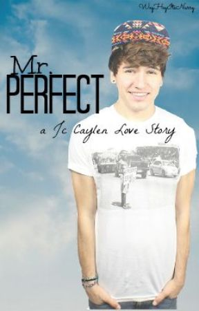 Mr. Perfect {Jc Caylen} {BOOK 1}- UNDER CONSTRUCTION by jikookcuddles