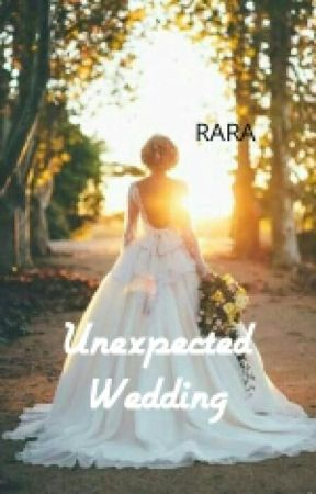 Unexpected Wedding [In Editing] by fakerarapayne