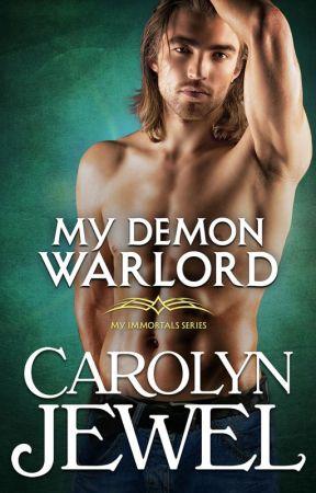 My Demon Warlord (My Immortals Series Book 7) by CarolynJewel