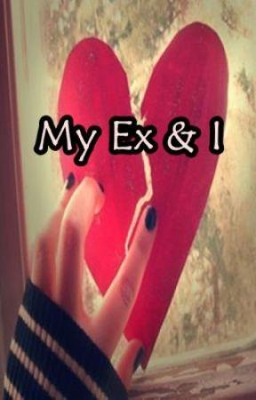 My Ex-boyfriend and I [Original] by HaveYouSeenThisGirL