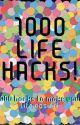 1000 Life Hacks by LolaBlyth