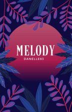 Melody ✓ od Danelle83