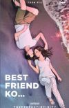 Bestfriend Ko... (Published under Pop Fiction) cover