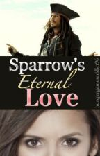Sparrow's Eternal Love (Third in the Sparrow's Love Trilogy) by hungergamesaddict96