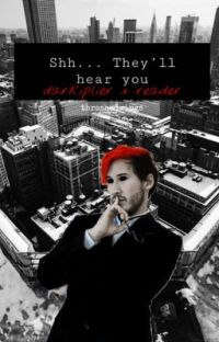 shh.. They'll hear you. (Darkiplier x reader) cover