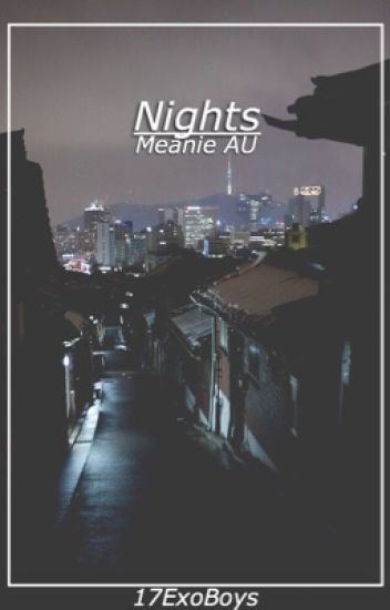 Nights : Meanie