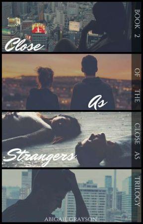 Close As Strangers by abigail_grayson