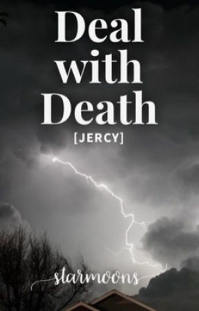 Deal with Death [Jercy Fic] by starmoons
