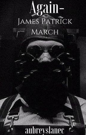 Again - James Patrick March by aubreyslanec