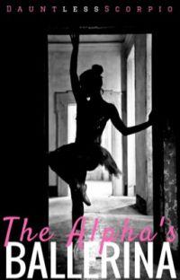 The Alpha's Ballerina (#Wattys2016) cover