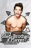 My Step-Brother A Player?*COMPLETED* cover