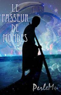 Le Passeur de Mondes [En correction] cover