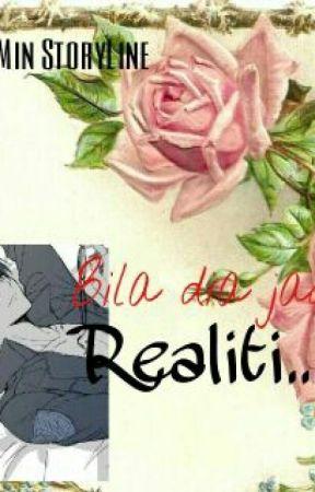 Bila Dia Jadi Realiti by SophiaEditting
