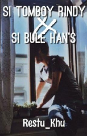 Si Tomboy Rindy Dan Si Bule Han's by Restu_Khu