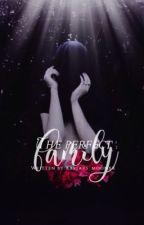 The Perfect Family by Xxstars_moonxX