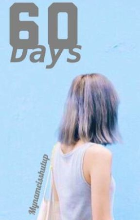 60 Days by mynameisshutup