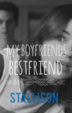 My Boyfriends Bestfriend || Stallison by lookthatawkwardgirl