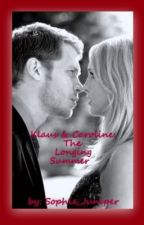Klaus & Caroline: The Longing Summer (Klaroline FanFic) by Sophie_Juniper