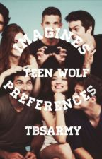 Teen Wolf Imagines and Preferences  by fairlylight_