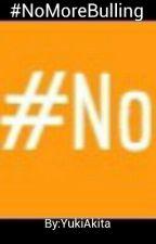 #NoMoreBullying by KamiKayson