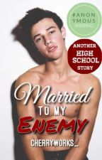 Married to My Enemy by cherryworks_