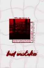 Bad Mistakes by SlayingBella